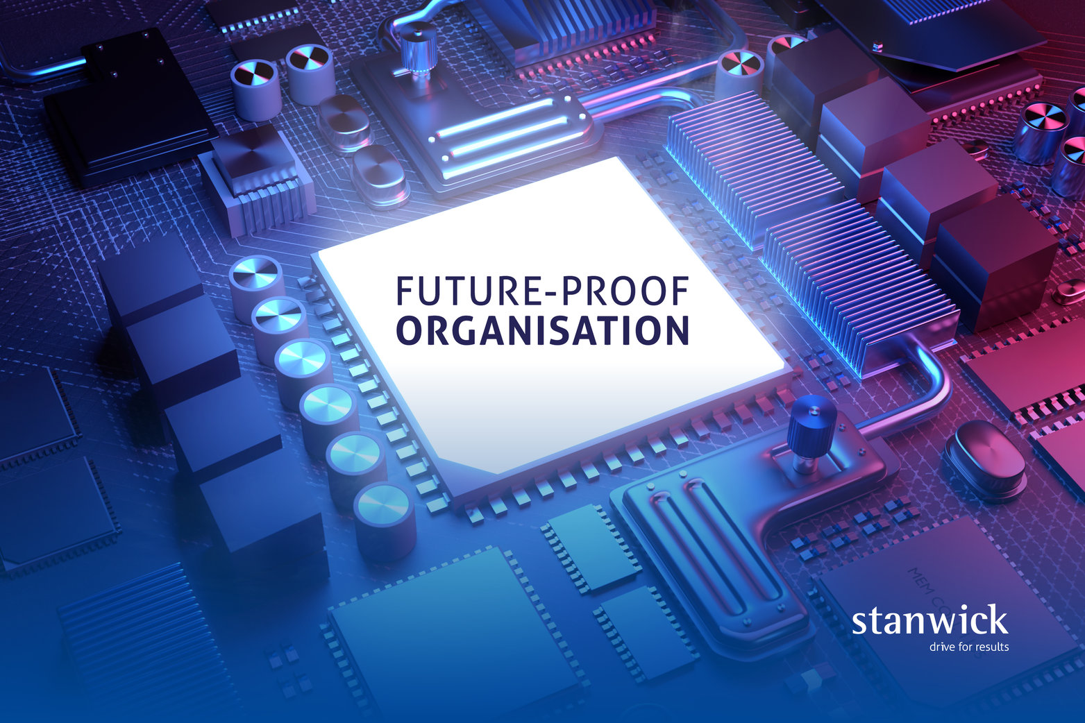 Stanwick - future-proof organisation